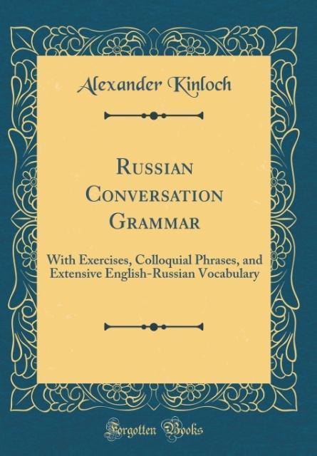 Russian Conversation Grammar als Buch von Alexa...