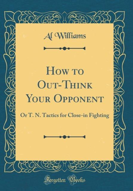 How to Out-Think Your Opponent als Buch von Al ...