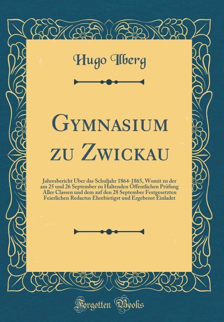 Gymnasium zu Zwickau als Buch von Hugo Ilberg