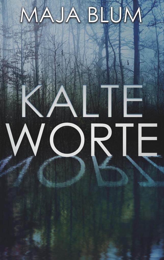 Kalte Worte als eBook Download von Maja Blum