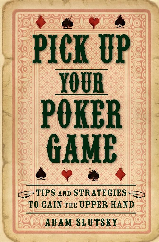 Pick Up Your Poker Game als eBook Download von ...