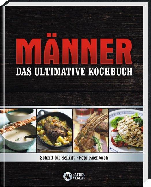 Männer - Das ultimative Kochbuch als Buch von