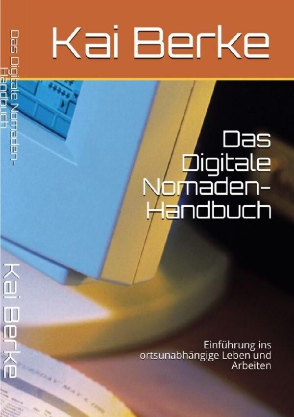 Das Digitale Nomaden- Handbuch als Buch von Kai...