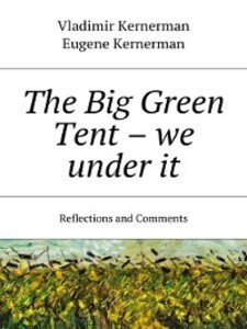 The Big Green Tent - we under it. Reflections a...