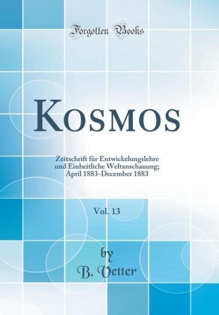 Kosmos, Vol. 13 als Buch von B. Vetter