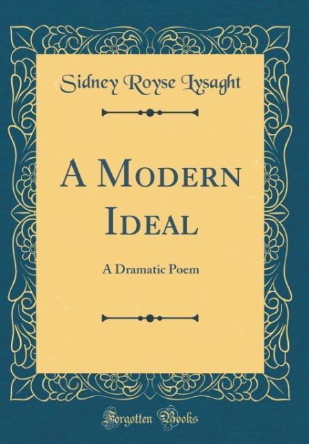A Modern Ideal als Buch von Sidney Royse Lysaght