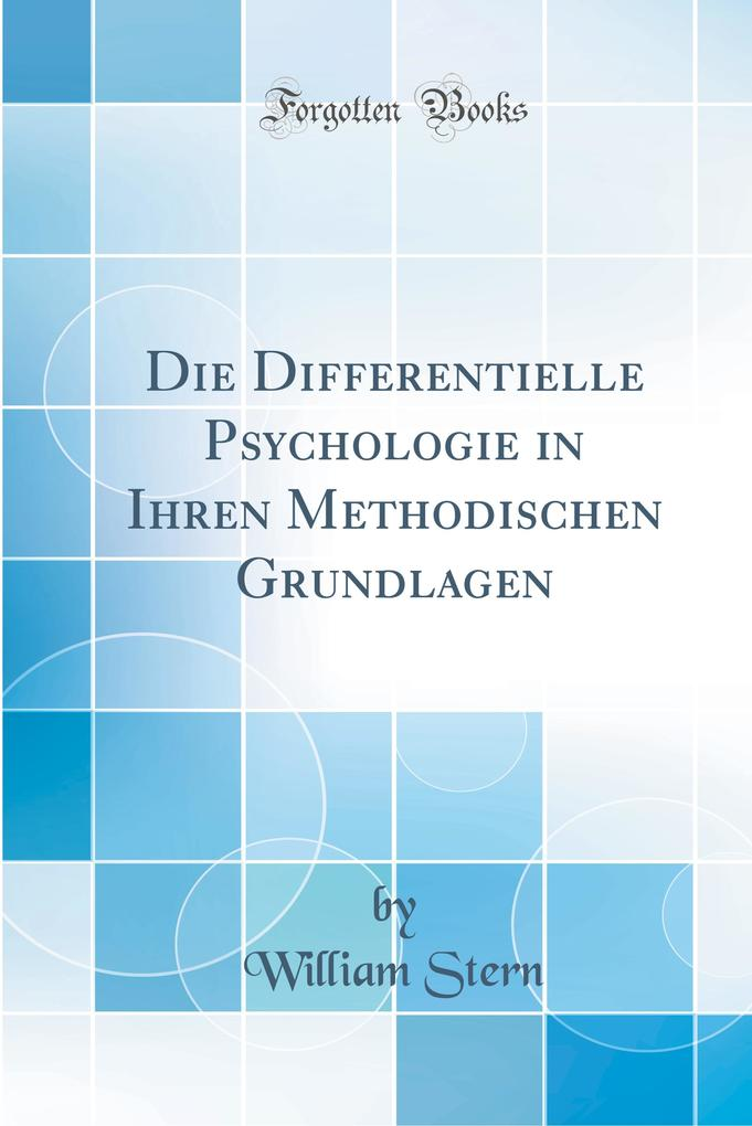Die Differentielle Psychologie in Ihren Methodi...