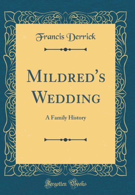 Mildred´s Wedding als Buch von Francis Derrick