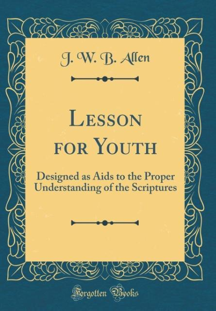 Lesson for Youth als Buch von J. W. B. Allen