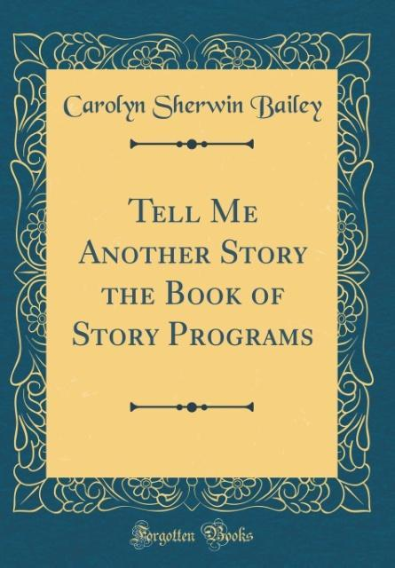Tell Me Another Story the Book of Story Program...