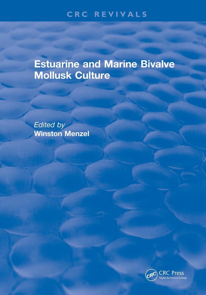Estuarine and Marine Bivalve Mollusk Culture als eBook Download von Winston Menzel - Winston Menzel