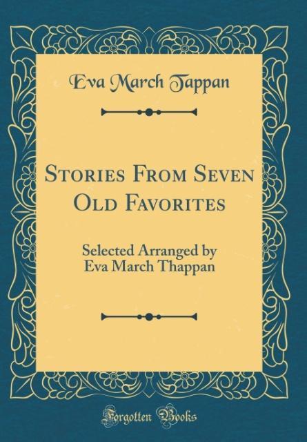 Stories From Seven Old Favorites als Buch von E...