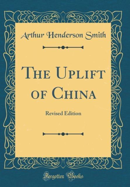The Uplift of China als Buch von Arthur Henders...