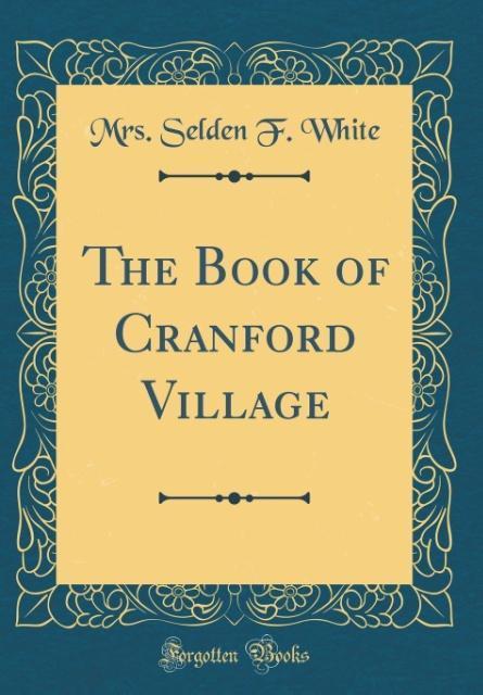 The Book of Cranford Village (Classic Reprint) ...