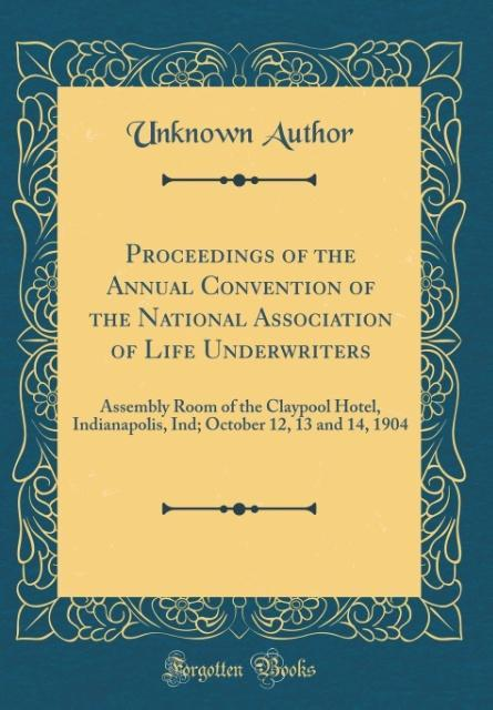 Proceedings of the Annual Convention of the Nat...