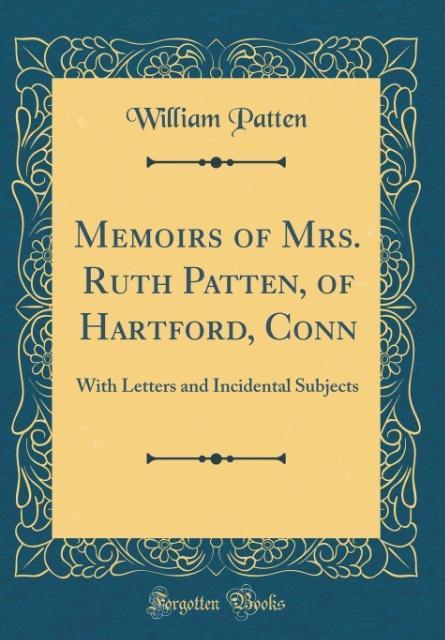 Memoirs of Mrs. Ruth Patten, of Hartford, Conn ...
