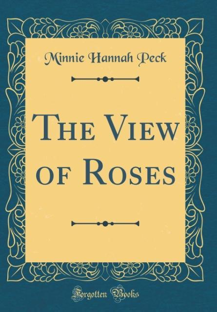 The View of Roses (Classic Reprint) als Buch vo...