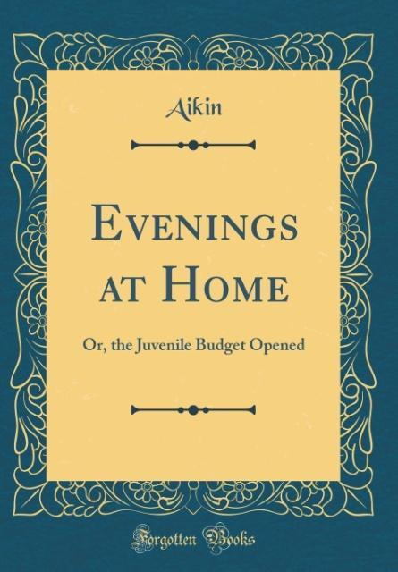 Evenings at Home als Buch von Aikin Aikin