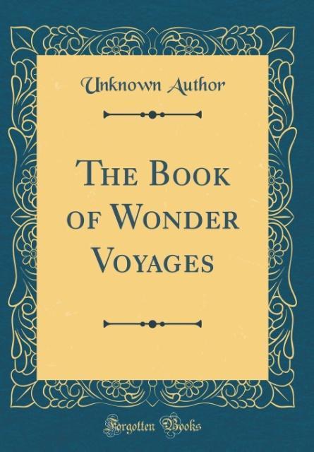 The Book of Wonder Voyages (Classic Reprint) al...