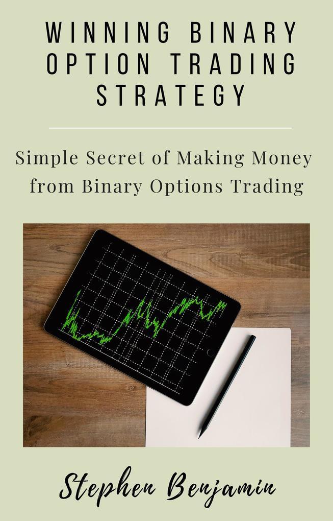 Winning Binary Option Trading Strategy: Simple ...