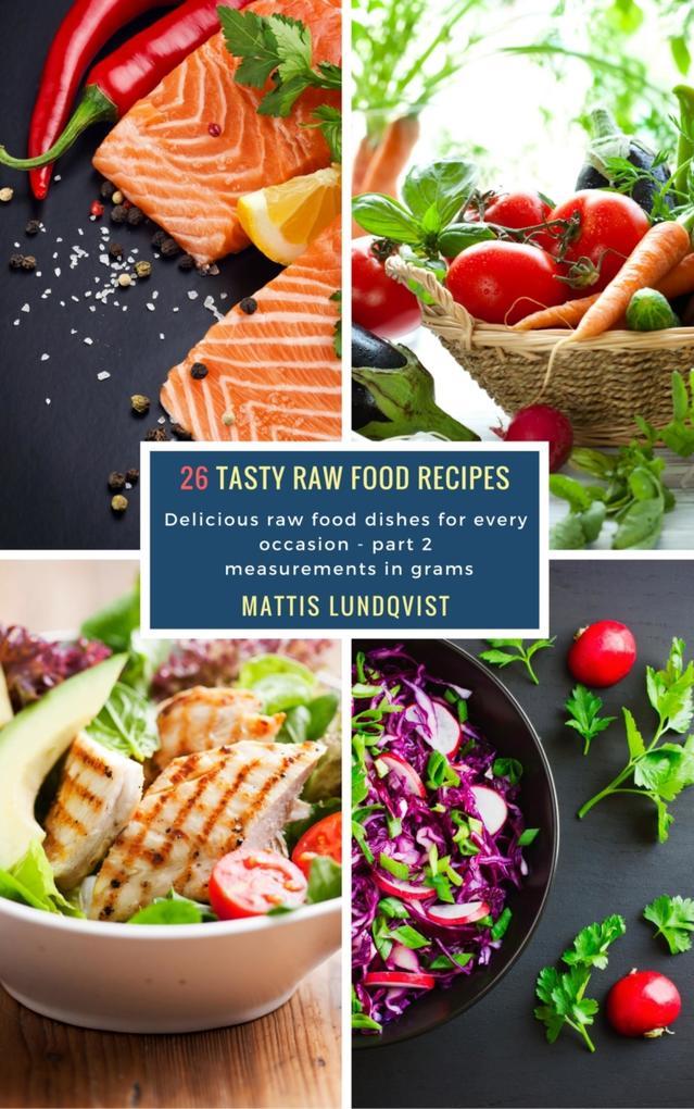 26 Tasty Raw Food Recipes - part 2 als eBook Do...