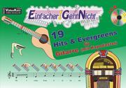Einfacher!-Geht-Nicht: 19 Hits & Evergreens - für Gitarre (mit Kapodaster) mit CD
