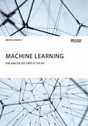 Machine Learning. Eine Analyse des State of the Art