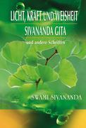 Licht, Kraft und Weisheit, Sivananda Gita und andere Schriften