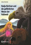 Nadja Kirchner und die gefährlichen Wesen der Halbwelt