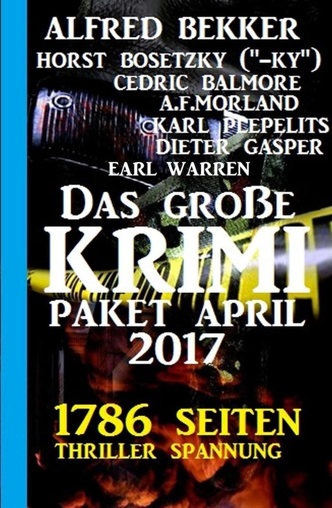 1786 Seiten Thriller Spannung: Das große Krimi Paket April 2017 als eBook
