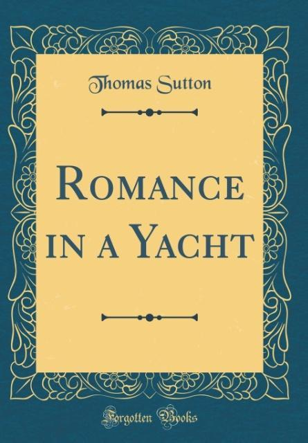 Romance in a Yacht (Classic Reprint) als Buch v...