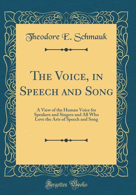 The Voice, in Speech and Song als Buch von Theo...