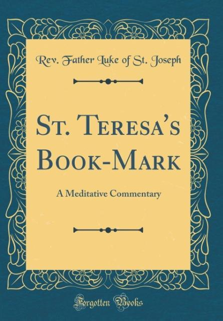St. Teresa´s Book-Mark als Buch von Rev. Father...