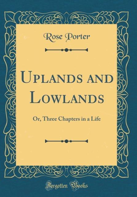 Uplands and Lowlands als Buch von Rose Porter