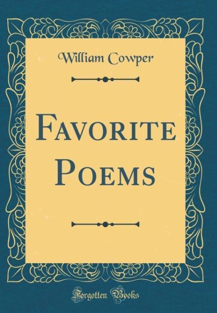 Favorite Poems (Classic Reprint) als Buch von W...
