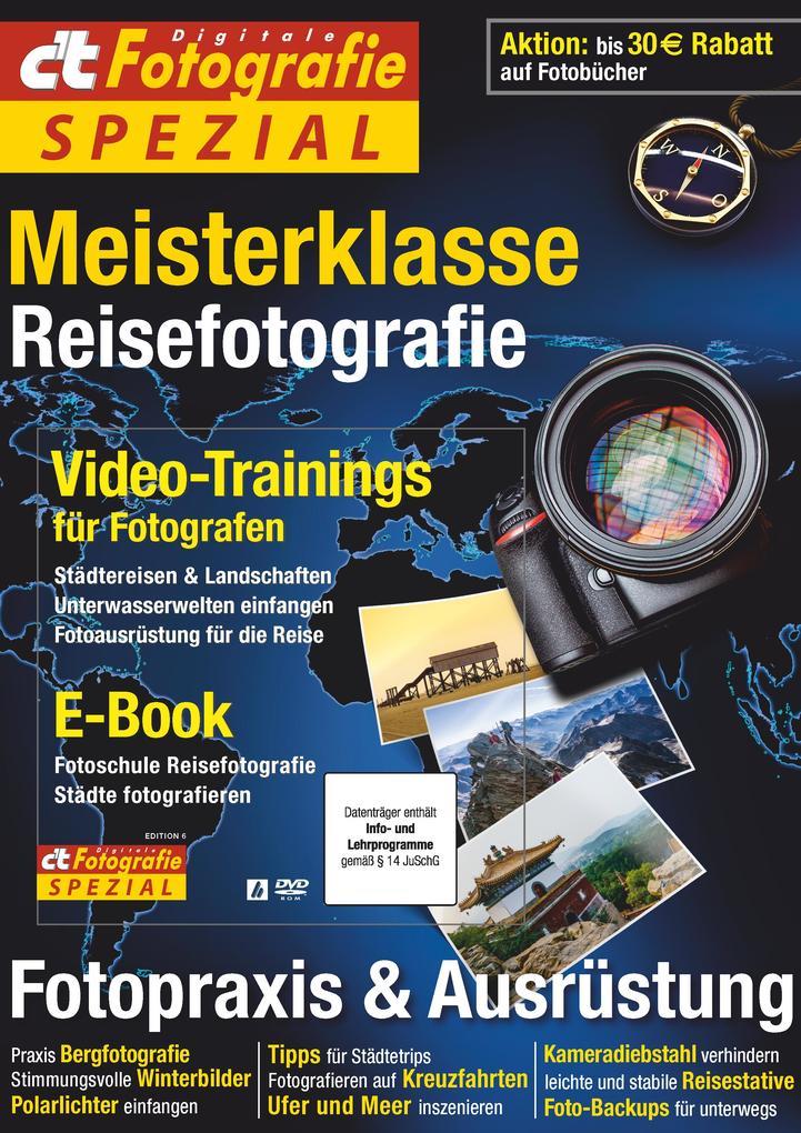 c´t Fotografie Spezial: Meisterklasse Edition 6...