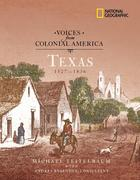 Voices from Colonial America Texas: 1527-1836