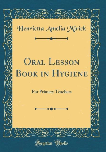 Oral Lesson Book in Hygiene als Buch von Henrie...