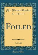 Foiled, Vol. 1 of 3 (Classic Reprint)