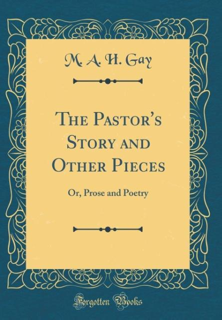 The Pastor´s Story and Other Pieces als Buch vo...