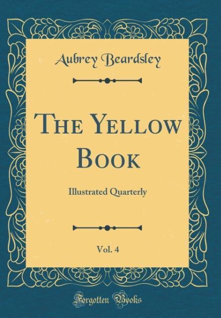 The Yellow Book, Vol. 4 als Buch von Aubrey Bea...