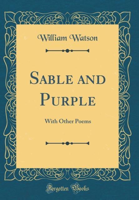 Sable and Purple als Buch von William Watson