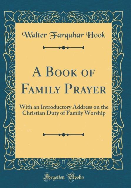 A Book of Family Prayer als Buch von Walter Far...