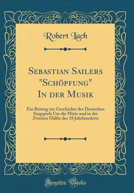 Sebastian Sailers Schöpfung In der Musik als Bu...