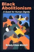 Black Abolitionism: A Quest for Human Dignity