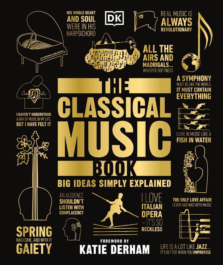 The Classical Music Book als Buch von Katie Derham