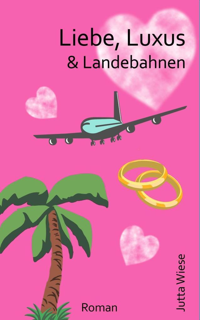 Liebe, Luxus & Landebahnen als eBook