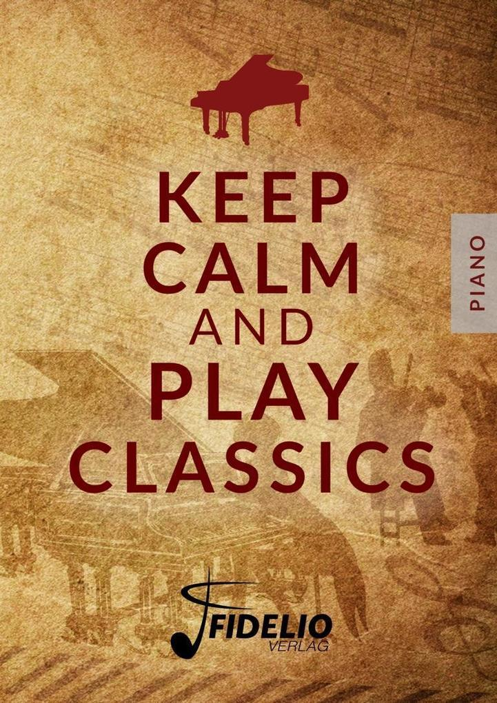 Keep Calm and Play Classic als Buch von