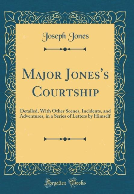 Major Jones´s Courtship als Buch von Joseph Jones