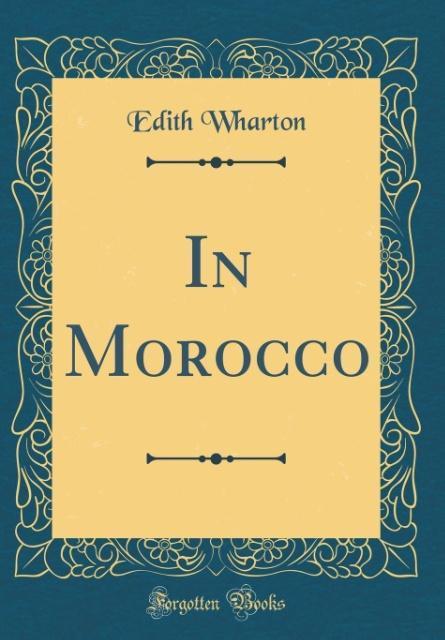 In Morocco (Classic Reprint) als Buch von Edith...